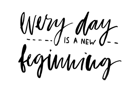 Every day is a new beginning. Handwritten text. Modern calligraphy. Inspirational quote. Isolated on white