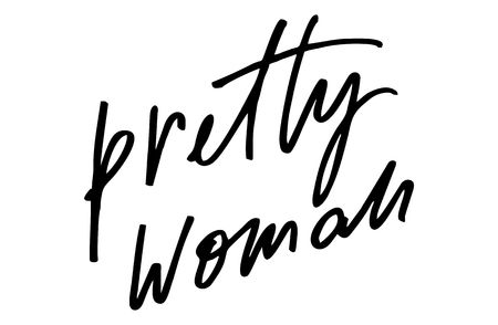 Pretty woman. Handwritten text. Modern calligraphy. Inspirational quote. Isolated on white