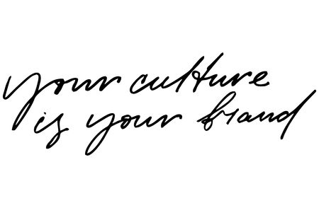 Your culture is your brand. Handwritten text. Modern calligraphy. Inspirational quote. Isolated on white Stok Fotoğraf