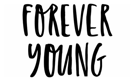 Forever young. Handwritten text. Modern calligraphy. Inspirational quote. Isolated on white