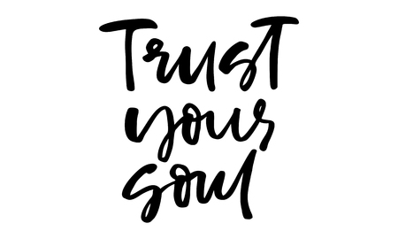 Trust your soul. Handwritten text. Modern calligraphy. Inspirational quote. Isolated on white Stok Fotoğraf