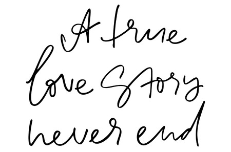 A true love story never end. Handwritten text. Modern calligraphy. Inspirational quote. Isolated on white Stok Fotoğraf