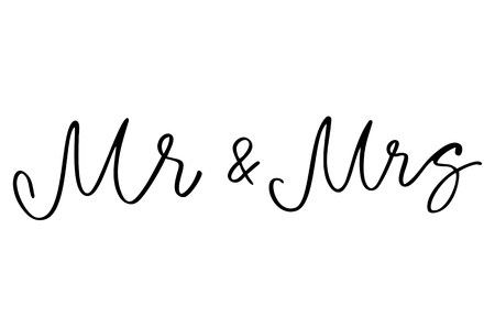 Mr and Mrs. Handwritten text. Modern calligraphy. Inspirational quote. Isolated on white