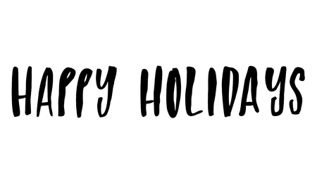 Happy Holidays. Handwritten text. Modern calligraphy. Isolated on white