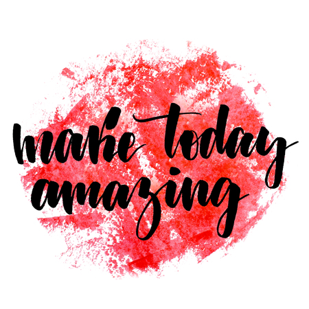 Make today amazing. Handwritten text. Modern calligraphy. Inspirational quote. Abstract red watercolor on white background Banco de Imagens
