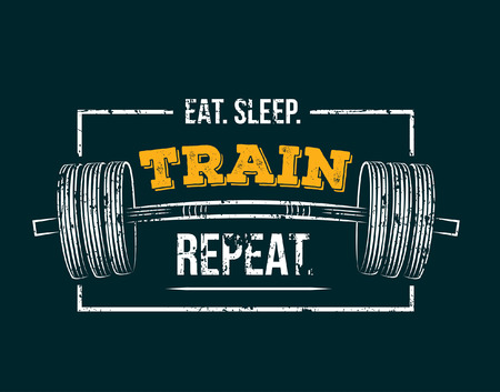 Eat sleep train repeat. Gym motivational quote with grunge effect and barbell. Workout inspirational Poster. Vector design for gym, textile, posters, t-shirt, cover, banner, cards, cases etc.