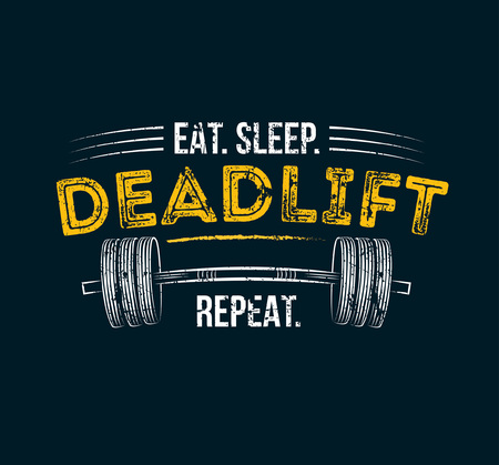 Eat sleep deadlift repeat. Gym motivational quote with grunge effect and barbell. Workout inspirational Poster. Vector design for gym, textile, posters, t-shirt, cover, banner, cards, cases etc. Vettoriali