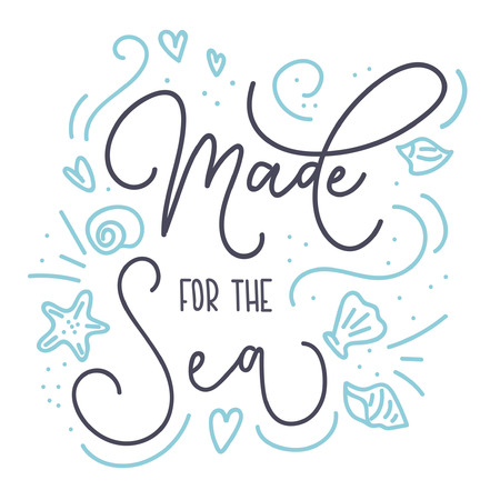 Made For The Sea Card With Sea Elements And Lettering. Calligraphy Summer  Quote With Starfish