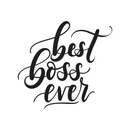 Best boss ever lettering card. Modern calligraphy isolated on white background for Boss's Day. Hand drawn vector lettering. Print for poster, card, mug etc. Stock Illustratie