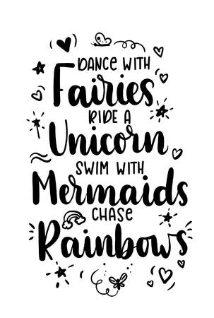Dans met feeën, berijd een eenhoorn, zwem met zeemeerminnen, achtervolg het citaat van regenbogen. Hand getekend inspirerende citaat met doodles. Motiverende print voor uitnodigingskaarten, brochures, poster, t-shirts, mokken. Vector Illustratie