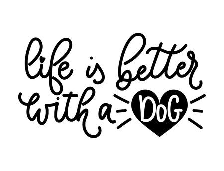 Adopt a pet lettering quote. Life is better with a dog. Hand drawn inspirational lettering for poster, greeting card, t-shirt.