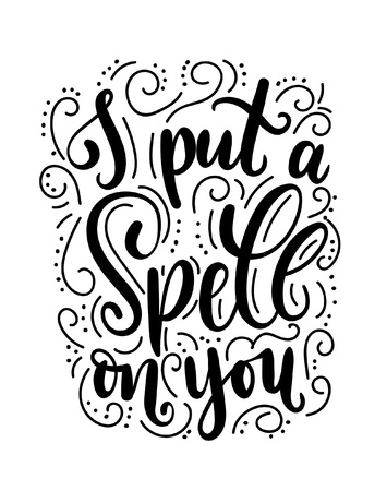 I put a spell on you. Hand drawn inspirational Halloween phrase. Modern lettering art for poster, greeting card, party.
