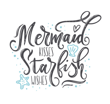 Mermaid kisses, starfish wishes with hand drawn sea elements and lettering. Summer quote with starfish, seashells, hearts and pearls. Summer t-shirts print, invitation, poster.