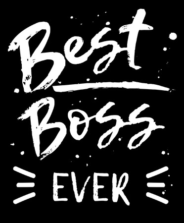Best boss ever lettering card. Modern calligraphy isolated on white background for Bosss Day. Hand drawn vector lettering. Print for poster, card, mug etc. Çizim