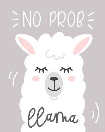 No prob llama cute card with cartoon llama. No probLlama motivational and inspirational quote. Cute llama drawing with lettering, hand drawn vector illustration for cards, t-shirts, cases.
