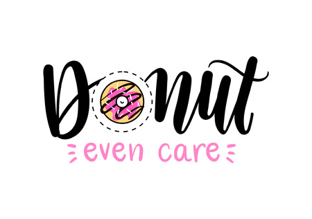Donut even care Vector poster with phrase and decor elements. Feminism lettering slogan with donut. Isolated typography card. Design for t-shirt and prints Ilustração