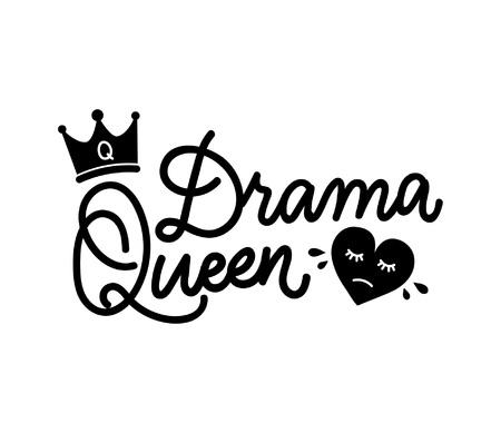 Drama Queen Hand drawn inspirational phrase vector Illustration