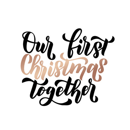 Our first Christmas together lettering vector