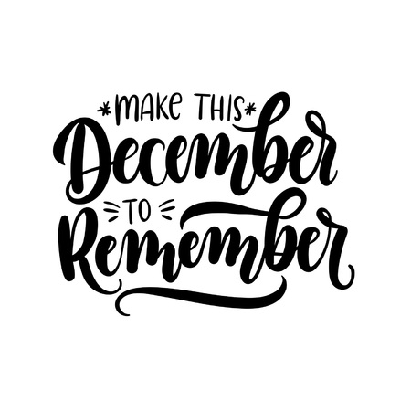 Make this december to remember lettering card with snowlakes hand drawn inspirational winter quote with doodles greeting motivational print for invitation cards