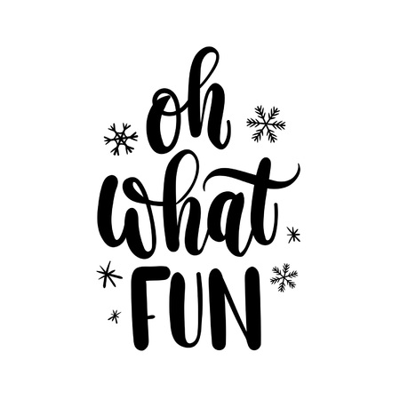 Oh what fun lettering hand drawn inspirational winter quote with doodles greeting motivational print for invitation cards, brochures, poster, tshirts, mugs. Vectores