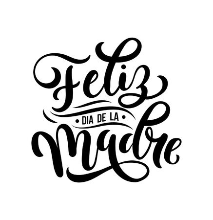 Feliz Dia De La Madre. Mother Day greeting card in Spanish. Hand drawn lettering illustration for greeting card, festive poster etc vector illustration. Ilustração