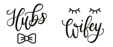 Hubs and wifey hand drawn lettering with bow tie and lashes. Vector illustration for couple mugs, t-shirts, sweaters, pillows, case, etc.