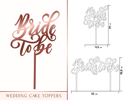 Bride to be cake toppers for laser or milling cut. Wedding rose gold lettering. Vector illustration