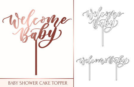 Baby shower cake topper for laser or milling cut. Welcome baby lettering inscription for laser cut. Modern calligraphy for invitations, cupcakes, greeting cards etc. Vector illustration