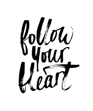 Follow your heart brush lettering. Modern calligraphy isolated on white background. Inspirational vector poster. Illustration