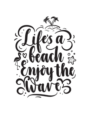 Life's a beach enjoy the wave summer inspirational lettering quote with doodles. Summer poster isolated on white background.
