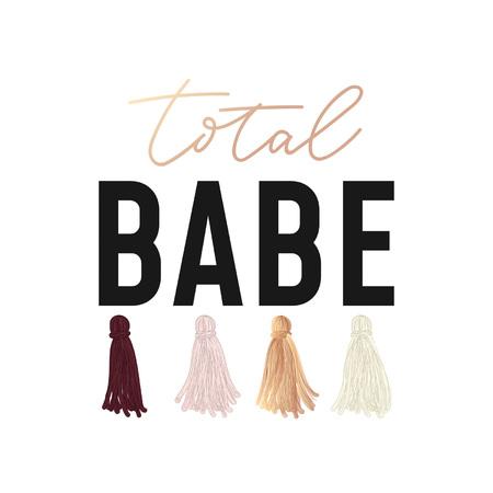 total babe t-shirt design with lettering. Feminine inspirational print. Vector illustration.