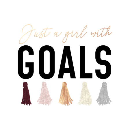 Just a girl with goals fashion t-shirt design with tassels and lettering. Vector illustration