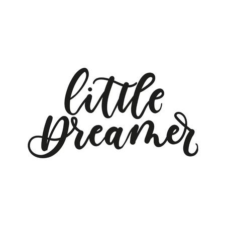 Little dreamer inspirational lettering inscription isolated on white background. Vector illustration