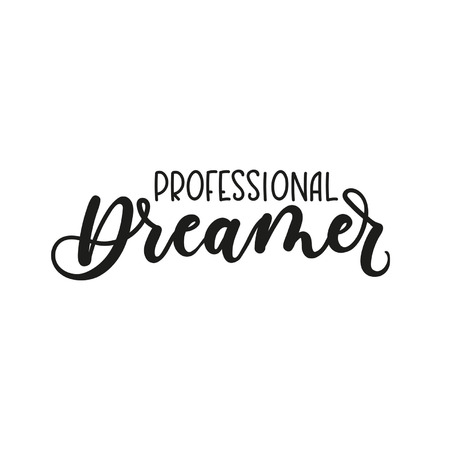Professional dreamer inspirational lettering inscription isolated on white background. Vector illustration 向量圖像