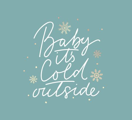 Baby it's cold outside cute card with lettering and snowflakes.