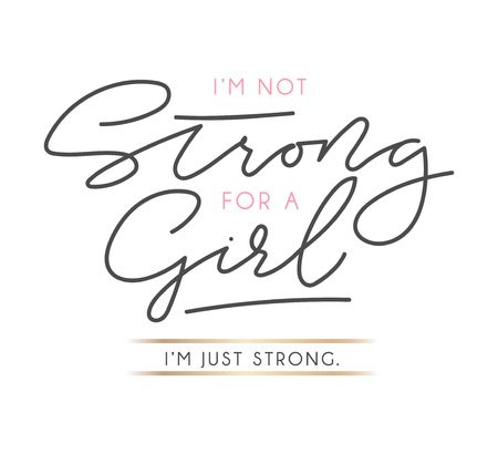 Im not strong for a girl Im just strong motivational poster. Vector illustration.