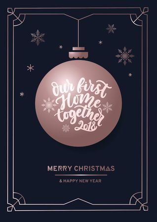 Our first home together cute linear greeting card with christmas decorative ball. Cute rose gold lettering card