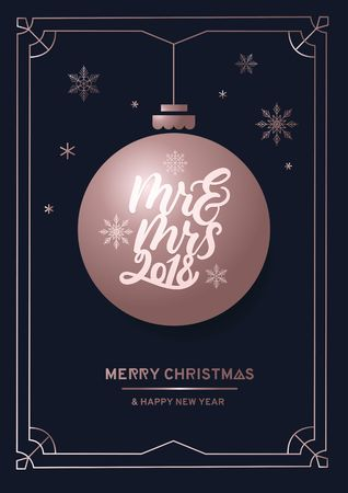 Mrs and mrs 2018 lettering inscription on cute linear greeting card with christmas decorative ball. Cute rose gold lettering card