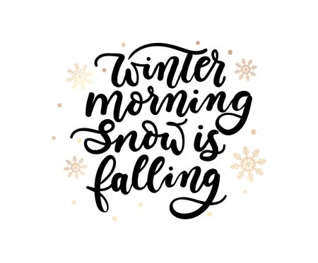 Winter morning snow is falling inspirational lettering inscription. Vector winter poster or print design with golden snowflakes.