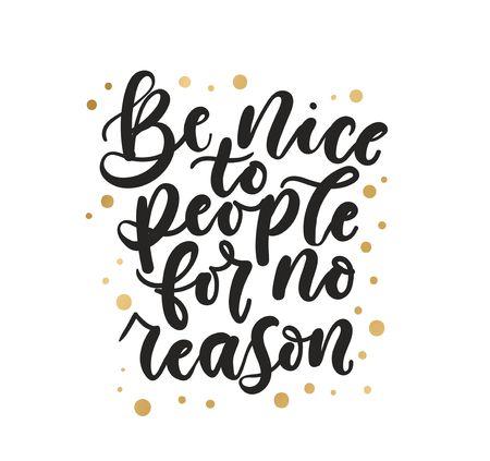 Seien Sie nett zu Menschen ohne Grund inspirierende Schriftzüge mit goldenem Konfetti. Motivierende Vektorgrafik Vektorgrafik