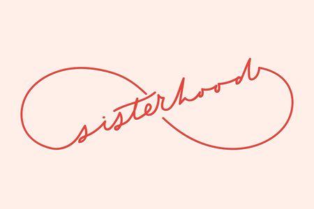 Sisterhood eternity sign with minimalistic lettering inscription for cards, posters, calendars etc. Ilustração