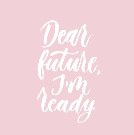 Dear future Im ready inspirational lettering poster. Motivational poster design. Vector lettering card design