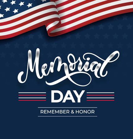 Memorial day greeting card with lettering and USA flag. Vector background for Memorial Day. Remember and Honor vector poster.