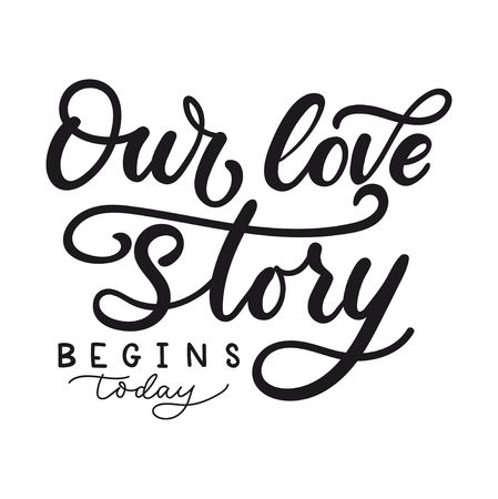Our love story begins today card for wedding, greeting cards, invitations etc. Inspirational love quote. Vector illustration Reklamní fotografie - 123026510
