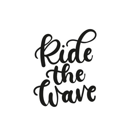 Ride the wave inspirational summer quote. Summer lettering inscription. Vector illustration