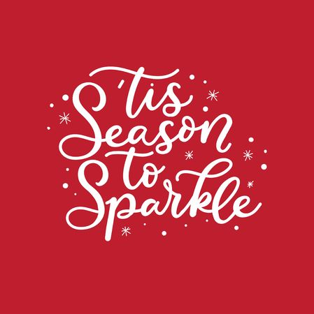Tis season to sparkle holiday card. Inspirational Christmas lettering quote with doodles. Vector illustration Ilustrace