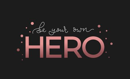 Be your own hero inspirational quote with lettering. Vector motivational illustration Reklamní fotografie - 123026395