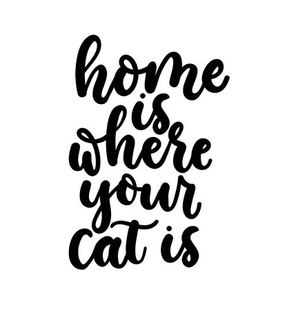 Home is where your cat is. Cute design with lettering. Inspirational poster, print design with calligraphy. Vector lettering card. Reklamní fotografie - 123026399