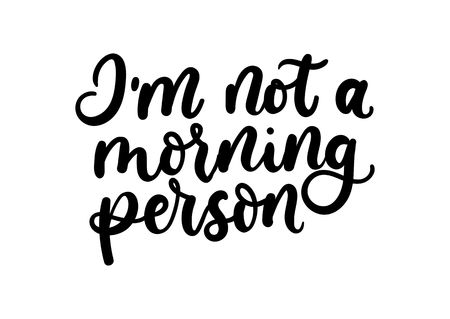 I'm not a morning person inspirational lettering card. Cute lettering inscription for prints, textile etc. Vector illustration Reklamní fotografie - 124119090