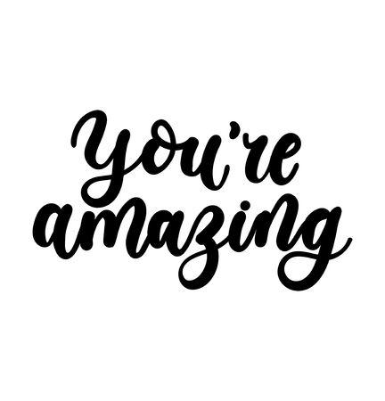 You're amazing inspirational lettering card. Cute and kind lettering inscription for prints, textile etc. Vector illustration Vektoros illusztráció